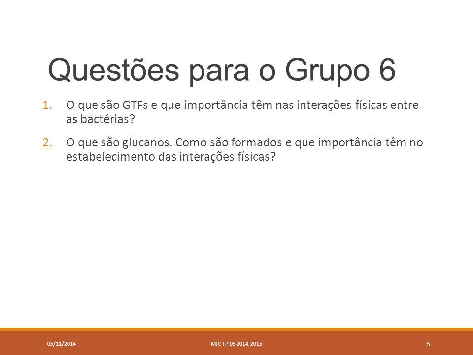 Questões para o Grupo 6 1.O que são GTFs e que importância têm nas interações físicas entre as bactérias.