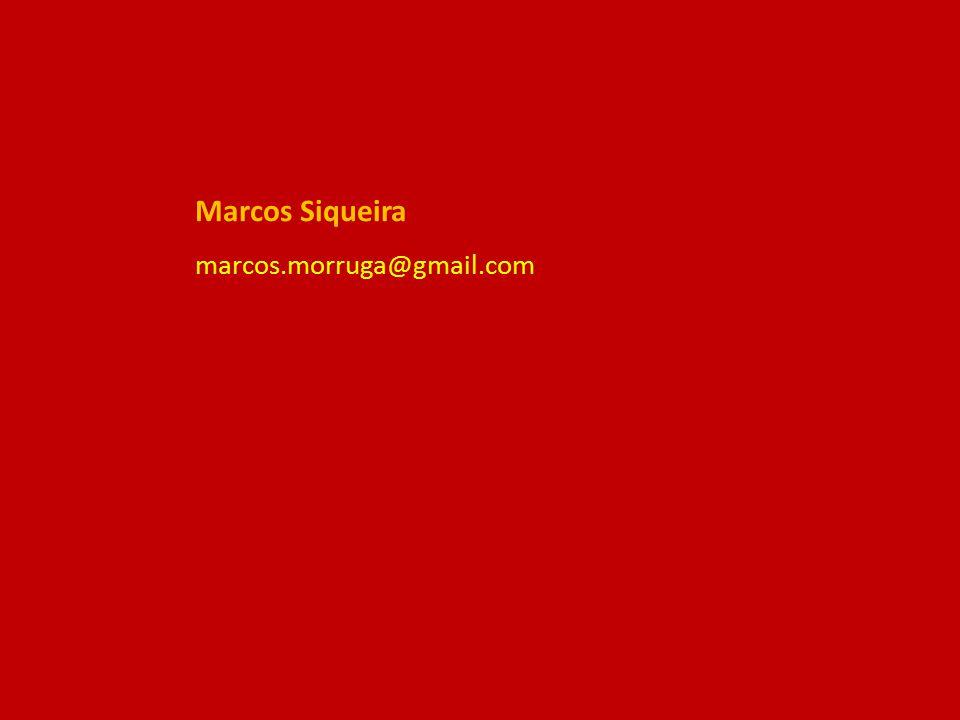 Marcos Siqueira marcos.morruga@gmail.com