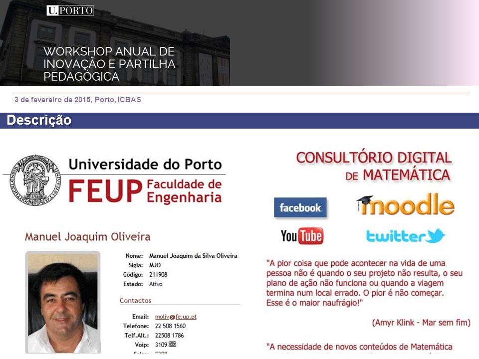 3 de fevereiro de 2015, Porto, ICBAS Descrição