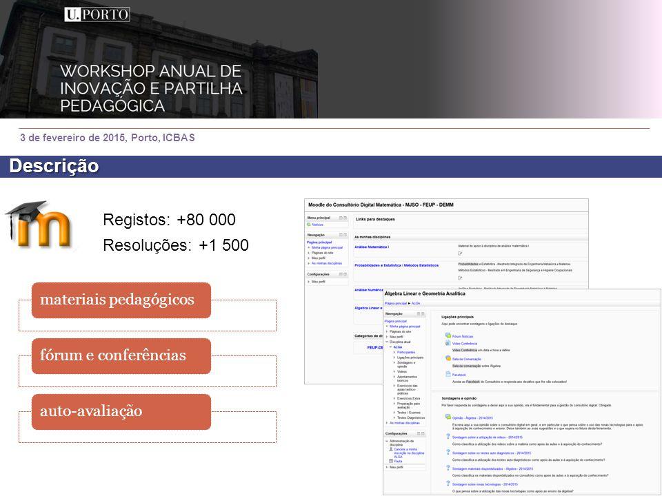 3 de fevereiro de 2015, Porto, ICBAS divulgaçãomotivaçãointeração Publicações: +500 Milhares de mensagens Descrição
