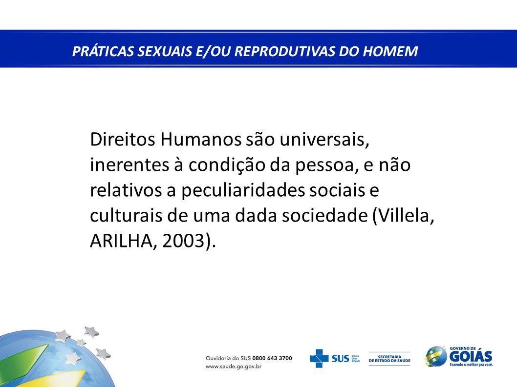 Direitos Humanos são universais, inerentes à condição da pessoa, e não relativos a peculiaridades sociais e culturais de uma dada sociedade (Villela,