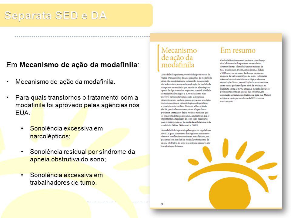 Em Mecanismo de ação da modafinila: Mecanismo de ação da modafinila. Para quais transtornos o tratamento com a modafinila foi aprovado pelas agências