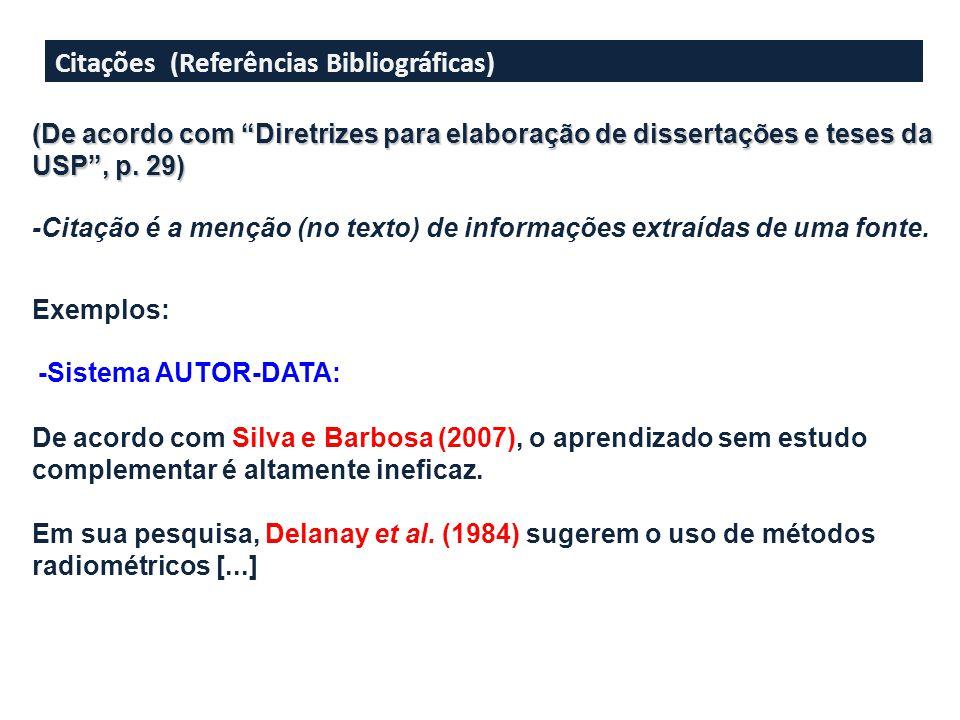 """Citações (Referências Bibliográficas) (De acordo com """"Diretrizes para elaboração de dissertações e teses da USP"""", p. 29) -Citação é a menção (no text"""