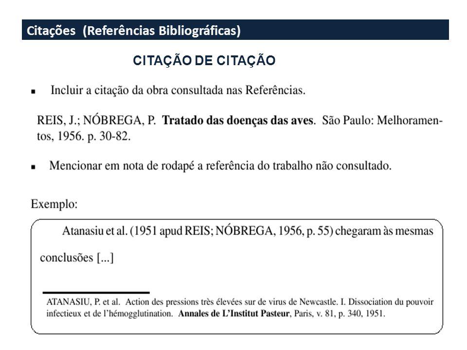 Citações (Referências Bibliográficas) CITAÇÃO DE CITAÇÃO