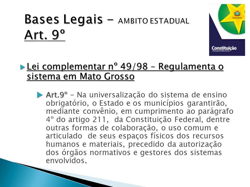  Lei complementar nº 49/98 – Regulamenta o sistema em Mato Grosso  Art.9º.