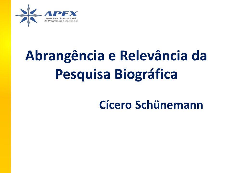 Abrangência e Relevância da Pesquisa Biográfica Cícero Schünemann