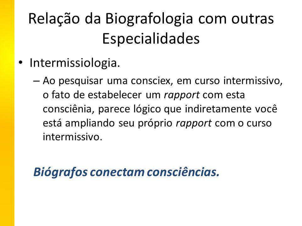 Relação da Biografologia com outras Especialidades Intermissiologia.