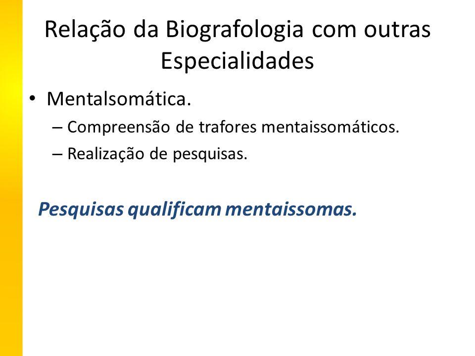 Relação da Biografologia com outras Especialidades Mentalsomática.