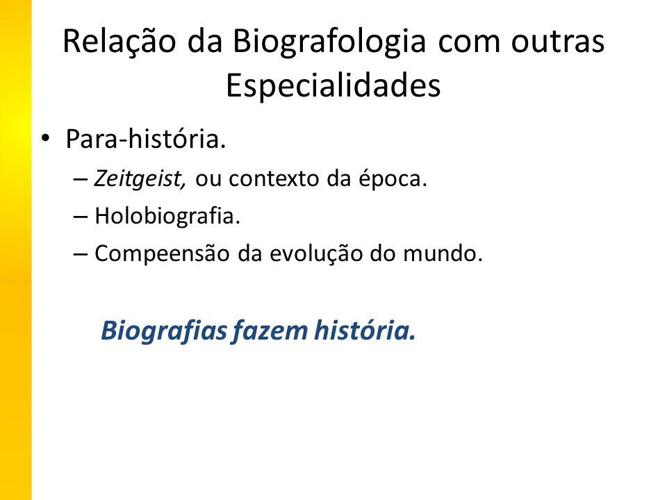 Relação da Biografologia com outras Especialidades Para-história.