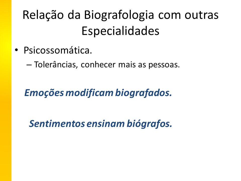 Relação da Biografologia com outras Especialidades Psicossomática.