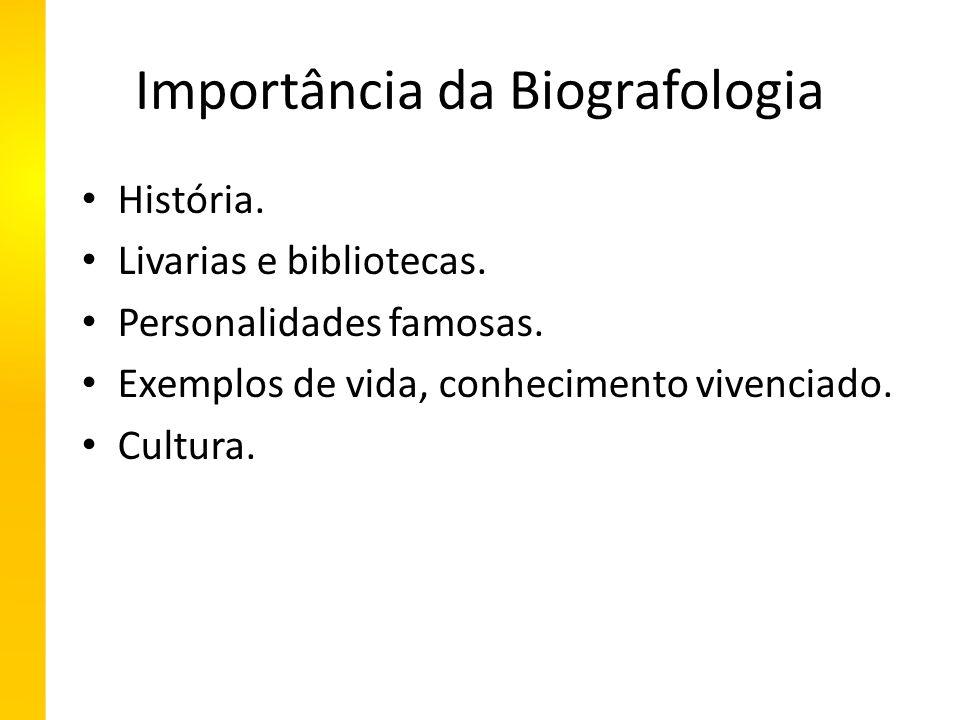 Importância da Biografologia História. Livarias e bibliotecas.