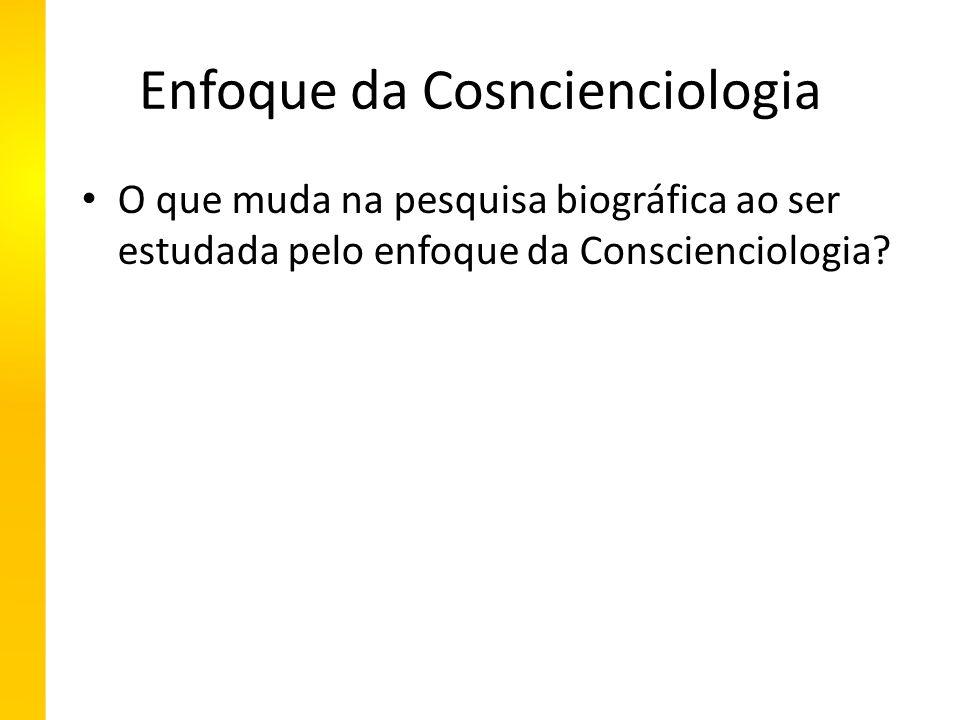 Enfoque da Cosncienciologia O que muda na pesquisa biográfica ao ser estudada pelo enfoque da Conscienciologia