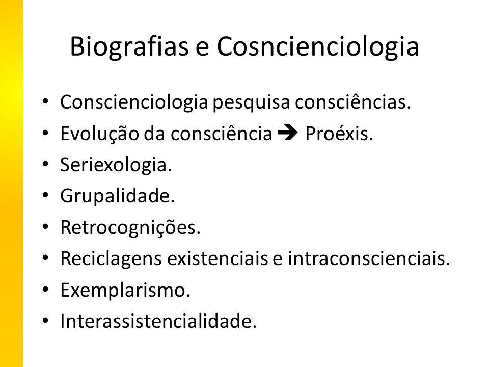 Biografias e Cosncienciologia Conscienciologia pesquisa consciências.