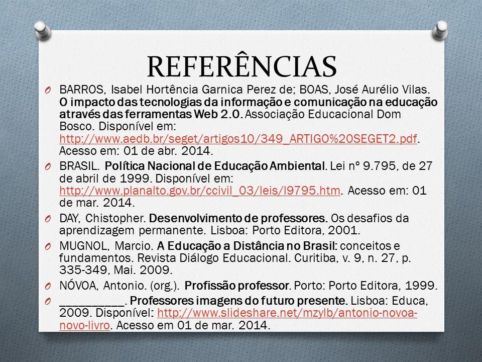 REFERÊNCIAS O BARROS, Isabel Hortência Garnica Perez de; BOAS, José Aurélio Vilas. O impacto das tecnologias da informação e comunicação na educação a