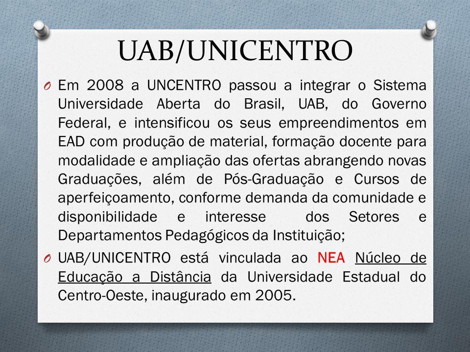 UAB/UNICENTRO O Em 2008 a UNCENTRO passou a integrar o Sistema Universidade Aberta do Brasil, UAB, do Governo Federal, e intensificou os seus empreendimentos em EAD com produção de material, formação docente para modalidade e ampliação das ofertas abrangendo novas Graduações, além de Pós-Graduação e Cursos de aperfeiçoamento, conforme demanda da comunidade e disponibilidade e interesse dos Setores e Departamentos Pedagógicos da Instituição; O UAB/UNICENTRO está vinculada ao NEA Núcleo de Educação a Distância da Universidade Estadual do Centro-Oeste, inaugurado em 2005.