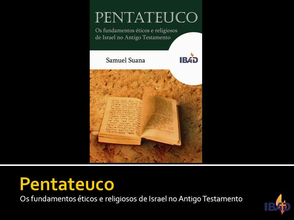 IBAD – PINDAMONHANGABA/SP Os fundamentos éticos e religiosos de Israel no Antigo Testamento