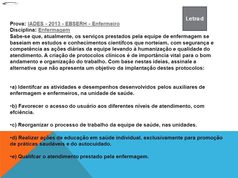 Prova: IADES - 2013 - EBSERH - EnfermeiroIADES - 2013 - EBSERH - Enfermeiro Disciplina: EnfermagemEnfermagem Sabe-se que, atualmente, os serviços pres