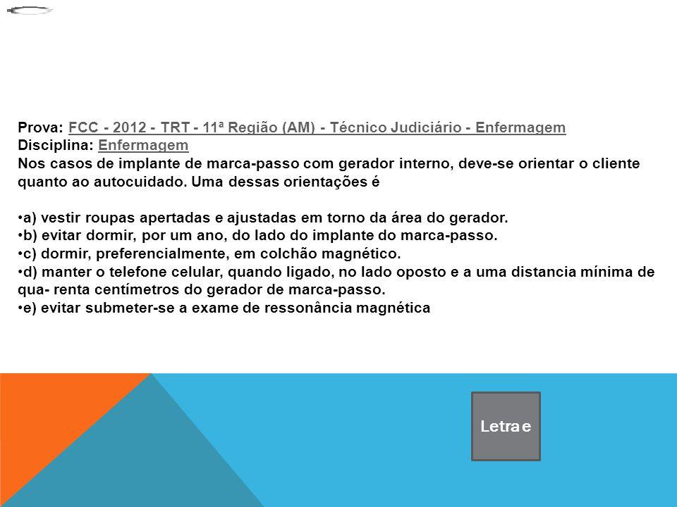 Prova: FCC - 2012 - TRT - 11ª Região (AM) - Técnico Judiciário - EnfermagemFCC - 2012 - TRT - 11ª Região (AM) - Técnico Judiciário - Enfermagem Discip