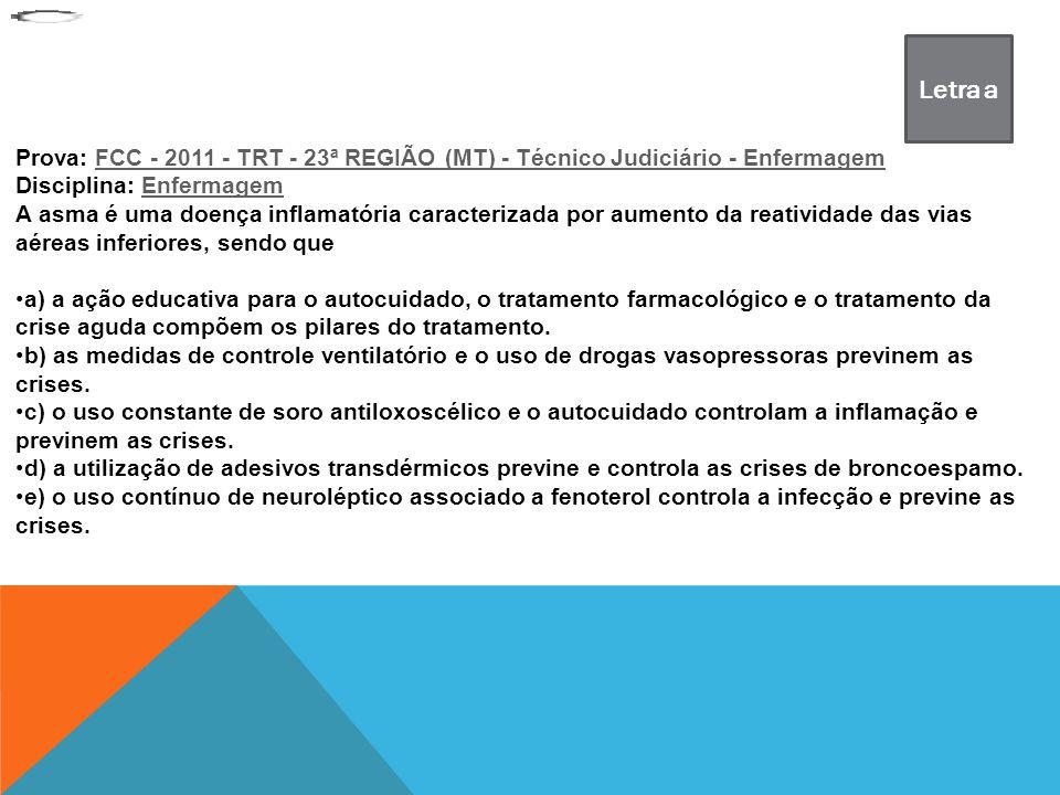 Prova: FCC - 2011 - TRT - 23ª REGIÃO (MT) - Técnico Judiciário - EnfermagemFCC - 2011 - TRT - 23ª REGIÃO (MT) - Técnico Judiciário - Enfermagem Discip