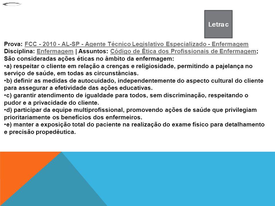 Prova: FCC - 2010 - AL-SP - Agente Técnico Legislativo Especializado - EnfermagemFCC - 2010 - AL-SP - Agente Técnico Legislativo Especializado - Enfer