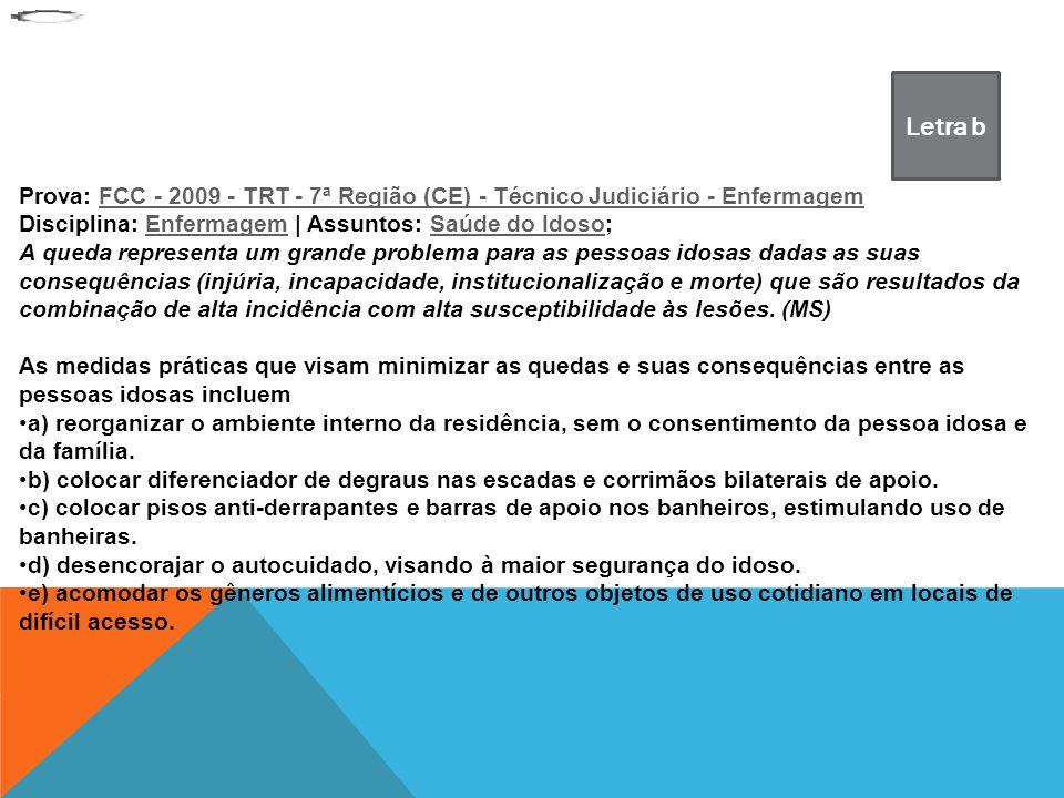 Prova: FCC - 2009 - TRT - 7ª Região (CE) - Técnico Judiciário - EnfermagemFCC - 2009 - TRT - 7ª Região (CE) - Técnico Judiciário - Enfermagem Discipli