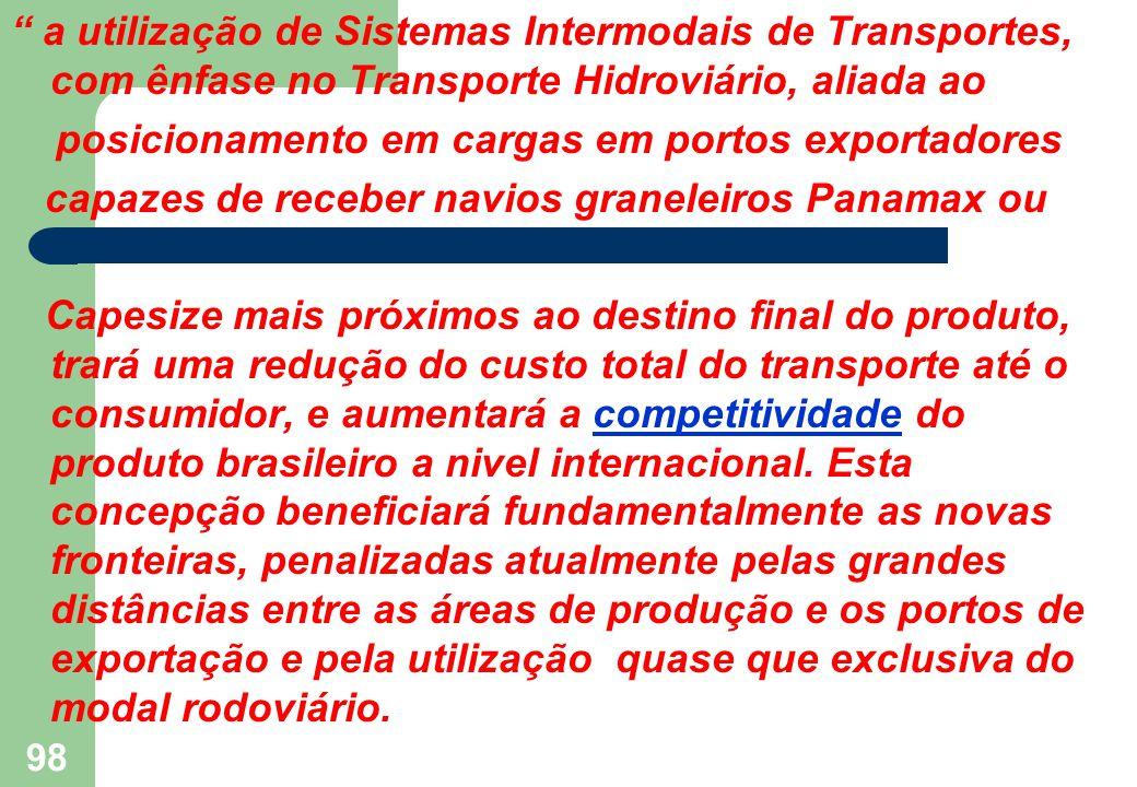 """"""" a utilização de Sistemas Intermodais de Transportes, com ênfase no Transporte Hidroviário, aliada ao posicionamento em cargas em portos exportadores"""