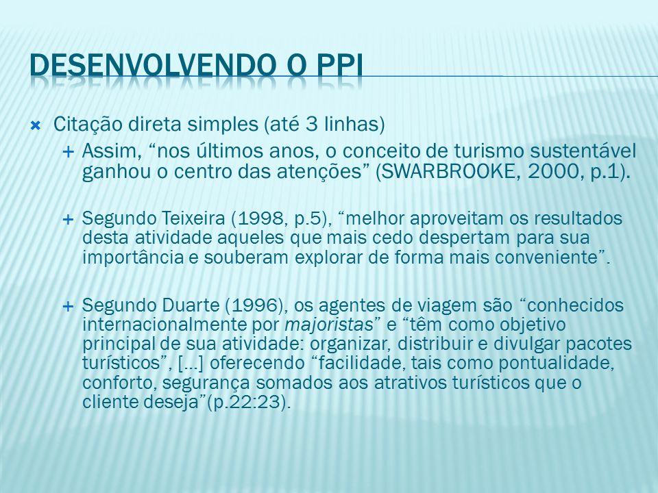  Ordenação das referencias:  Sistema alfabético  Quando tivermos dois autores iguais seqüenciados, a segunda referencia é substituída por um traço.