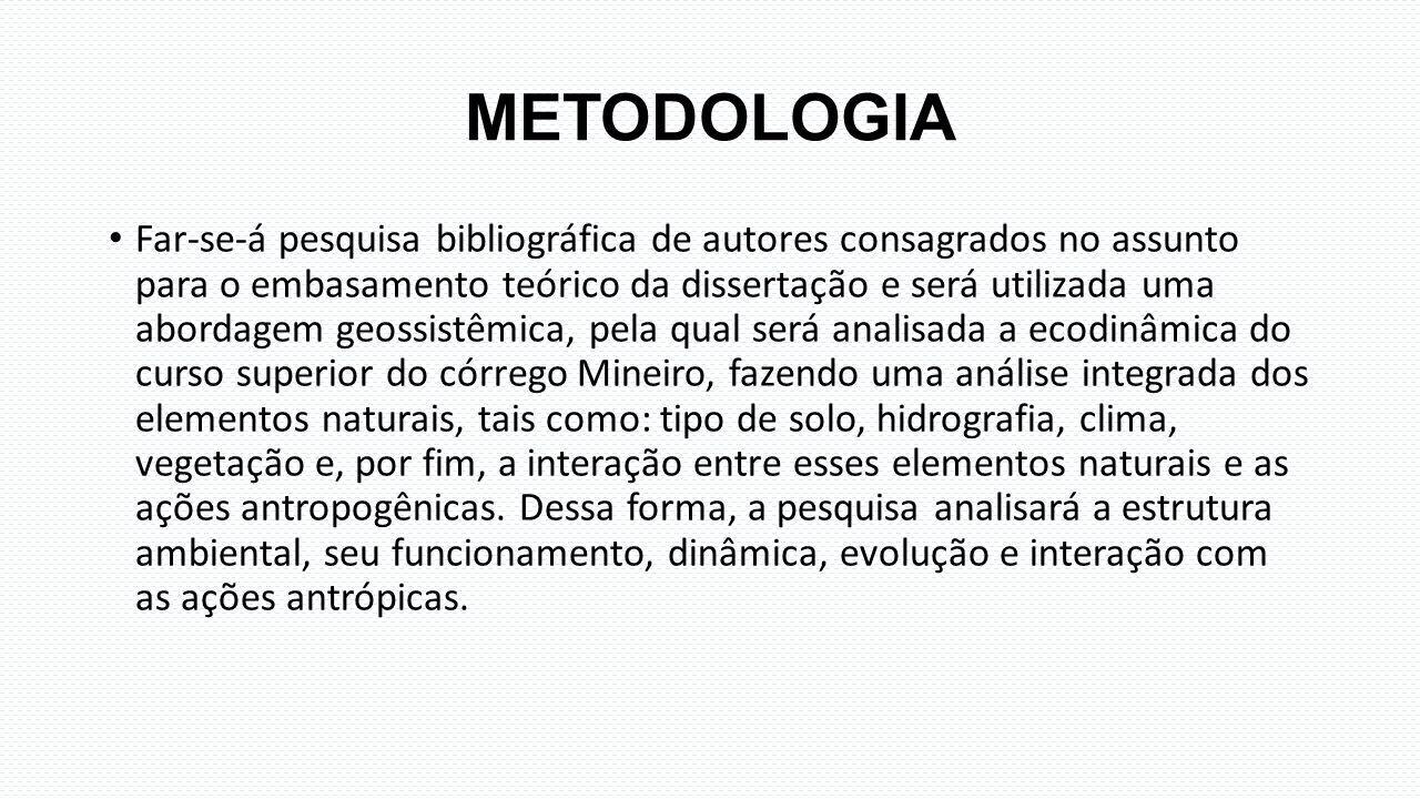 METODOLOGIA Far-se-á pesquisa bibliográfica de autores consagrados no assunto para o embasamento teórico da dissertação e será utilizada uma abordagem