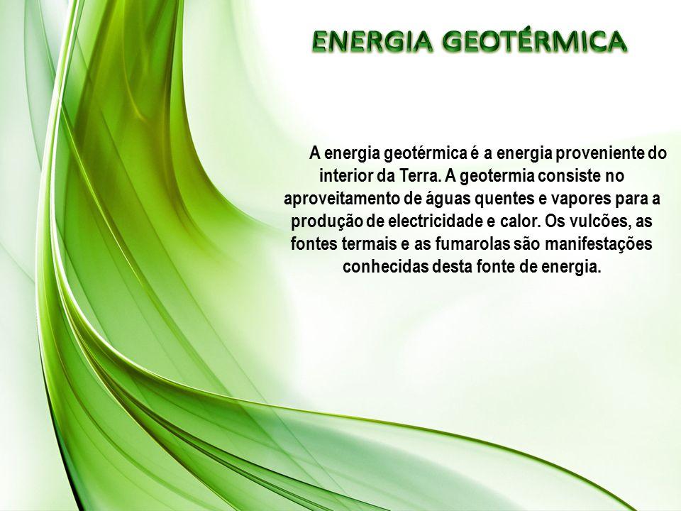 A energia geotérmica é a energia proveniente do interior da Terra. A geotermia consiste no aproveitamento de águas quentes e vapores para a produção d