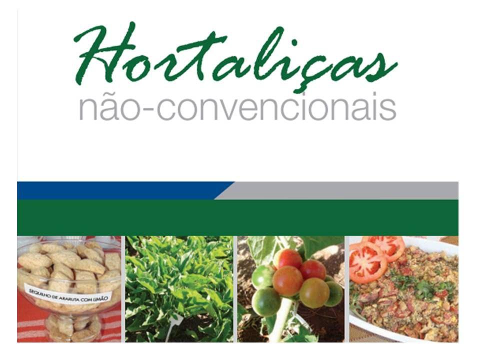 Hortaliças não-convencionais E sua importância para população