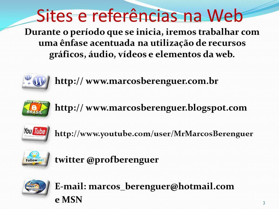 Sites e referências na Web Durante o período que se inicia, iremos trabalhar com uma ênfase acentuada na utilização de recursos gráficos, áudio, vídeos e elementos da web.