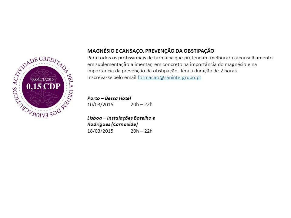 MAGNÉSIO E CANSAÇO. PREVENÇÃO DA OBSTIPAÇÃO Para todos os profissionais de farmácia que pretendam melhorar o aconselhamento em suplementação alimentar