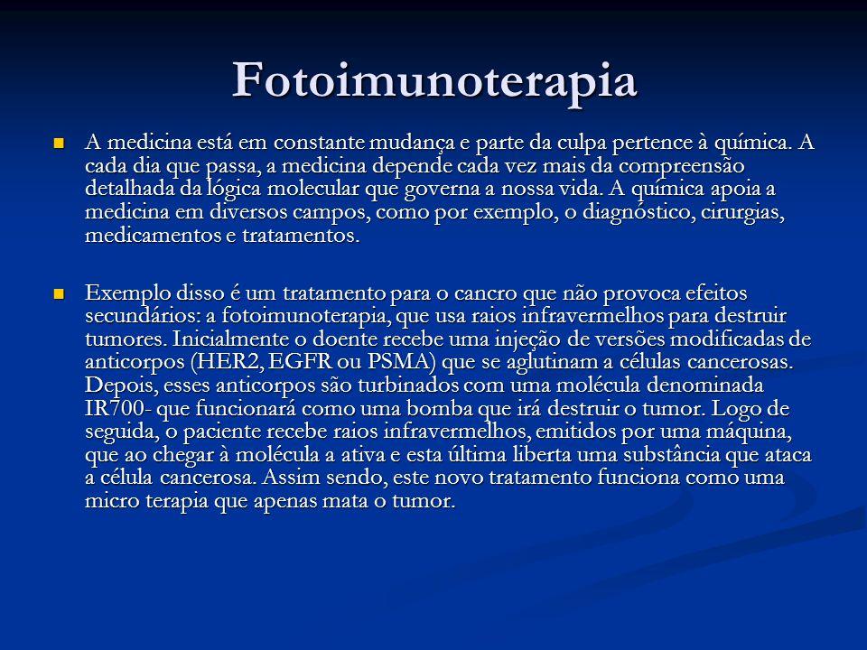 Fotoimunoterapia A medicina está em constante mudança e parte da culpa pertence à química. A cada dia que passa, a medicina depende cada vez mais da c