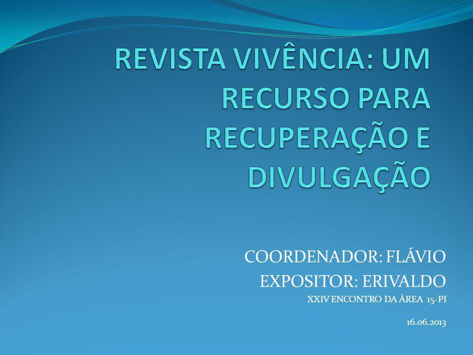 COORDENADOR: FLÁVIO EXPOSITOR: ERIVALDO XXIV ENCONTRO DA ÁREA 15-PI 16.06.2013