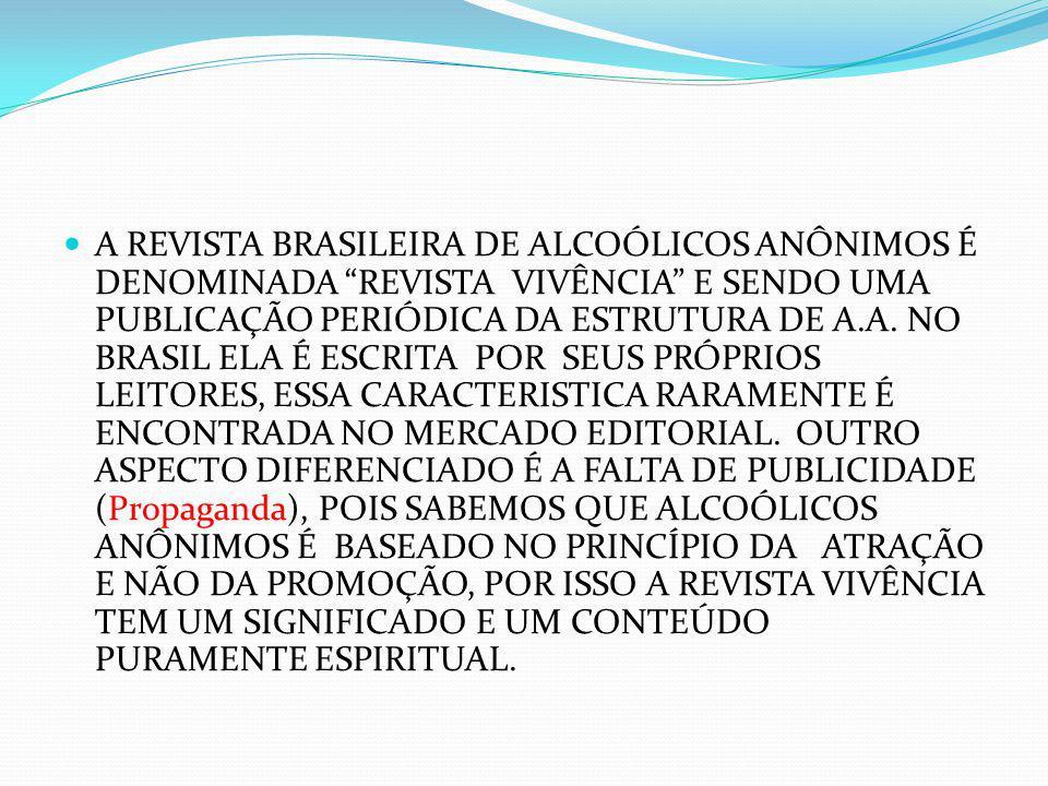 A REVISTA BRASILEIRA DE ALCOÓLICOS ANÔNIMOS É DENOMINADA REVISTA VIVÊNCIA E SENDO UMA PUBLICAÇÃO PERIÓDICA DA ESTRUTURA DE A.A.