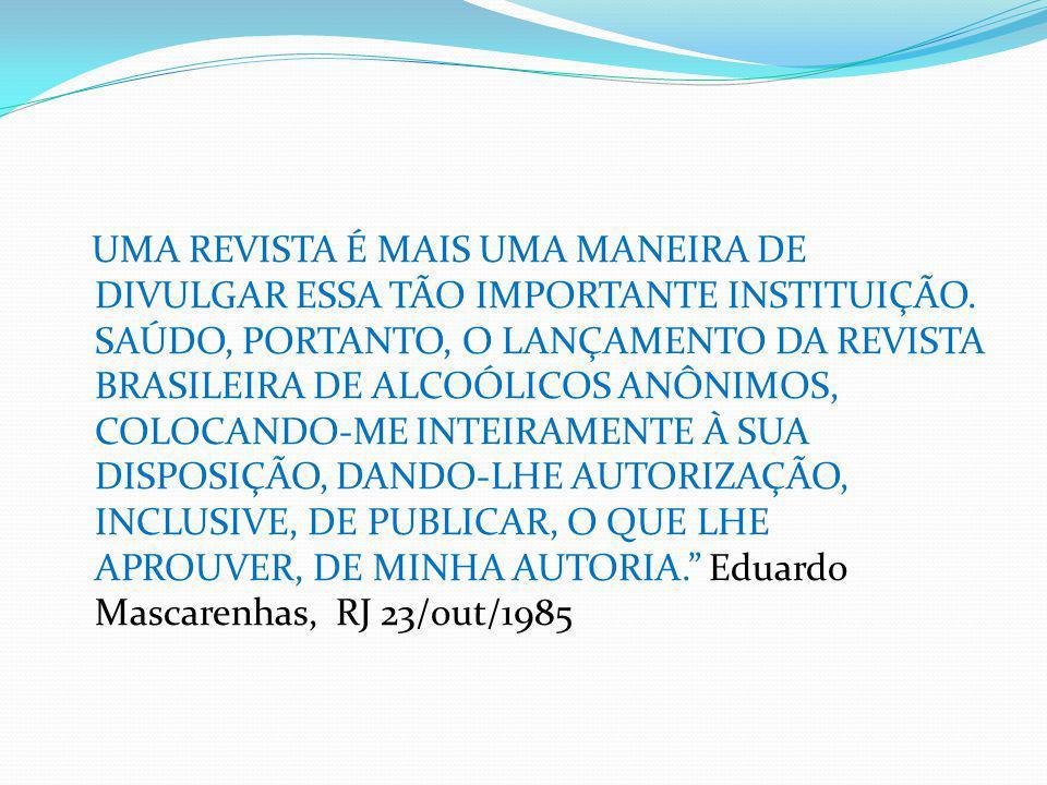UMA REVISTA É MAIS UMA MANEIRA DE DIVULGAR ESSA TÃO IMPORTANTE INSTITUIÇÃO.