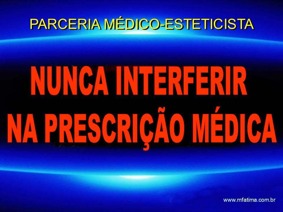 PARCERIA MÉDICO-ESTETICISTA www.mfatima.com.br
