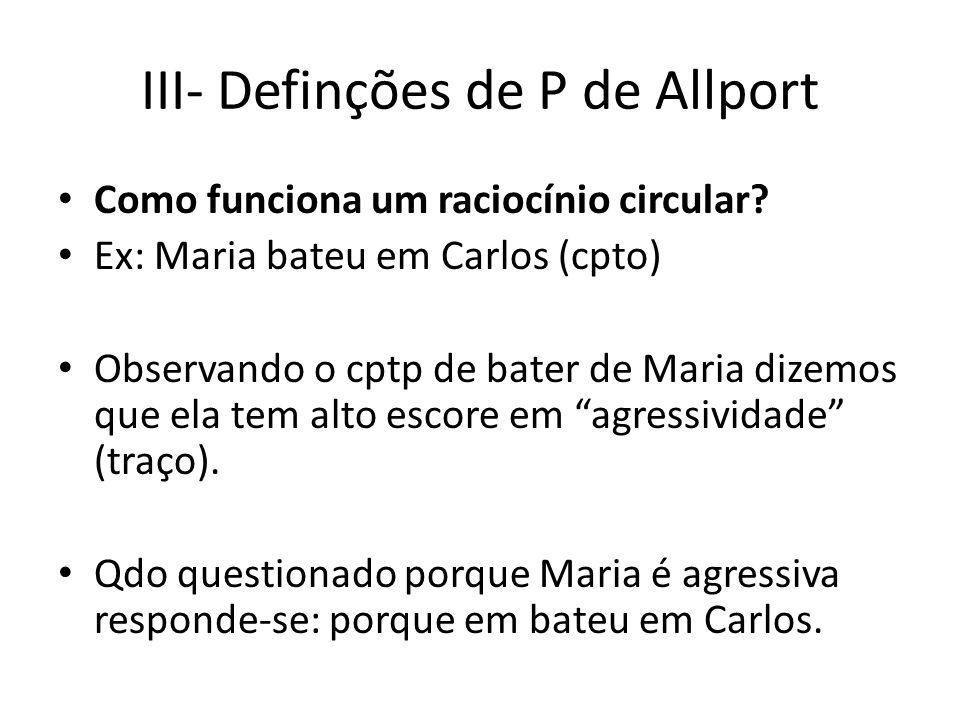 III- Definções de P de Allport Como funciona um raciocínio circular.