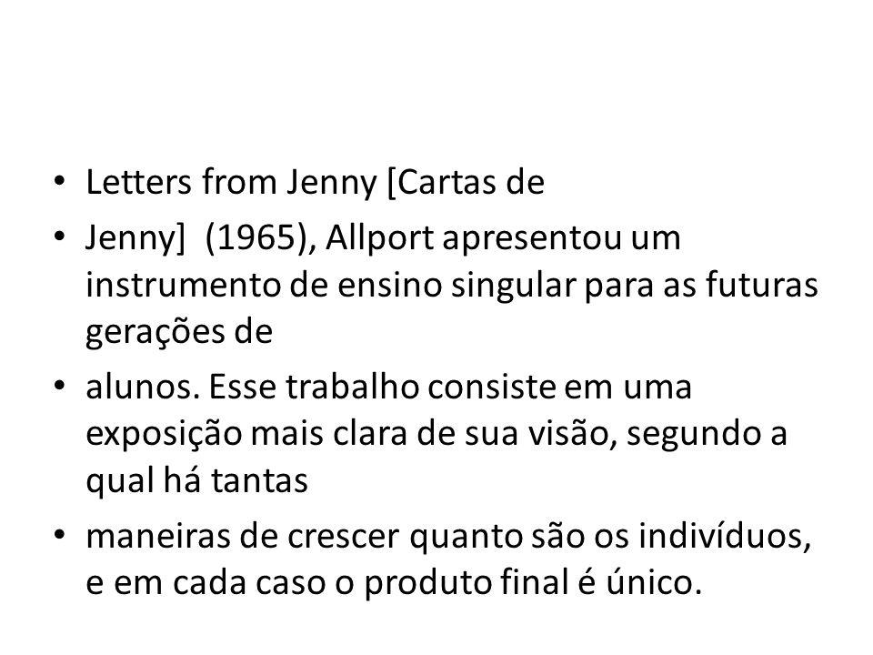 Letters from Jenny [Cartas de Jenny] (1965), Allport apresentou um instrumento de ensino singular para as futuras gerações de alunos.