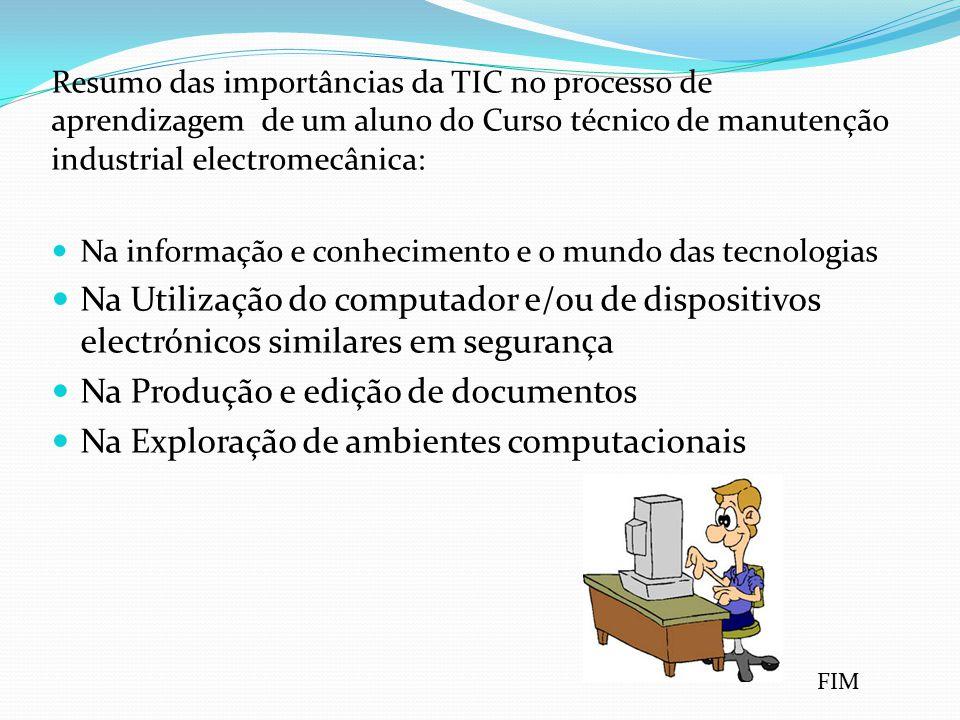 Resumo das importâncias da TIC no processo de aprendizagem de um aluno do Curso técnico de manutenção industrial electromecânica: Na informação e conh