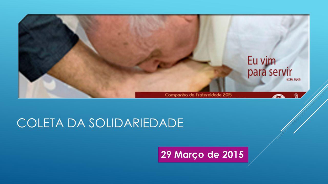 COLETA DA SOLIDARIEDADE 29 Março de 2015