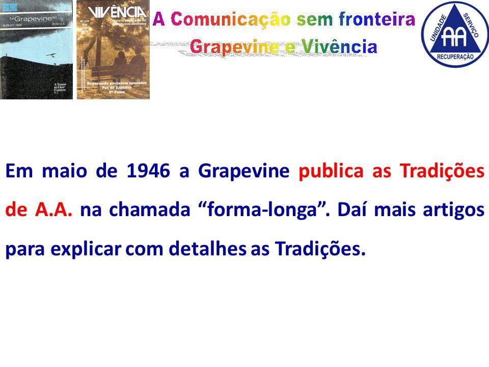 Em maio de 1946 a Grapevine publica as Tradições de A.A.