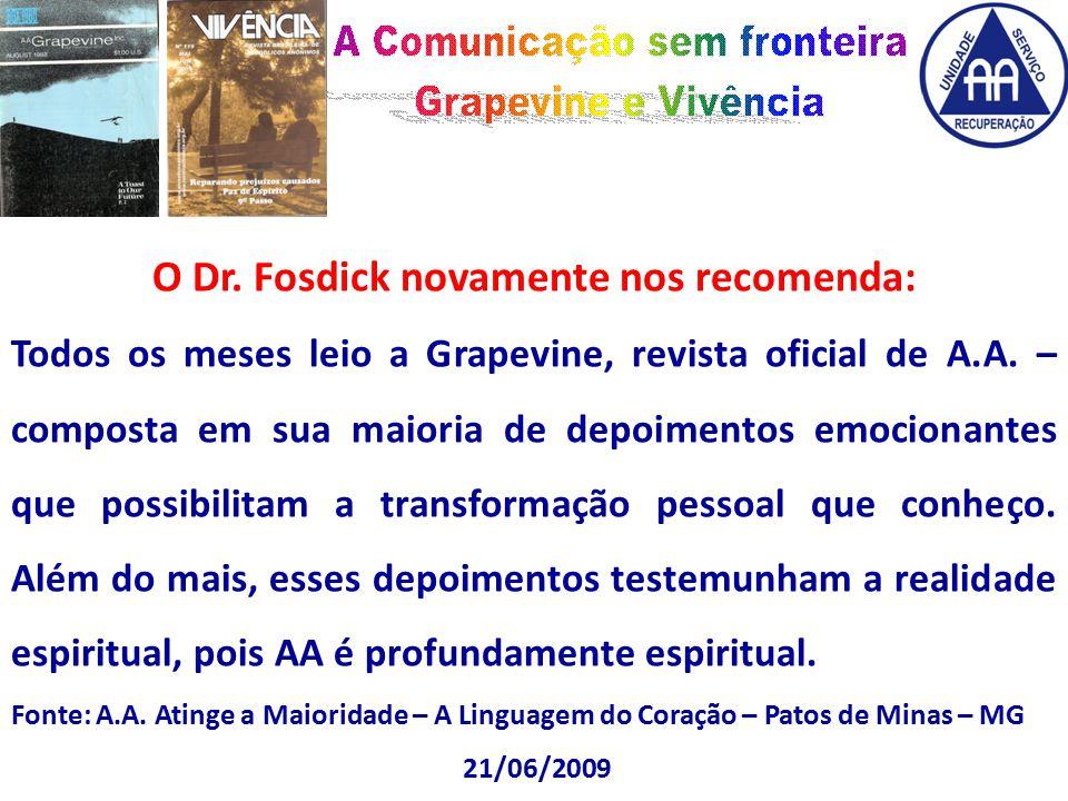 O Dr. Fosdick novamente nos recomenda: Todos os meses leio a Grapevine, revista oficial de A.A.