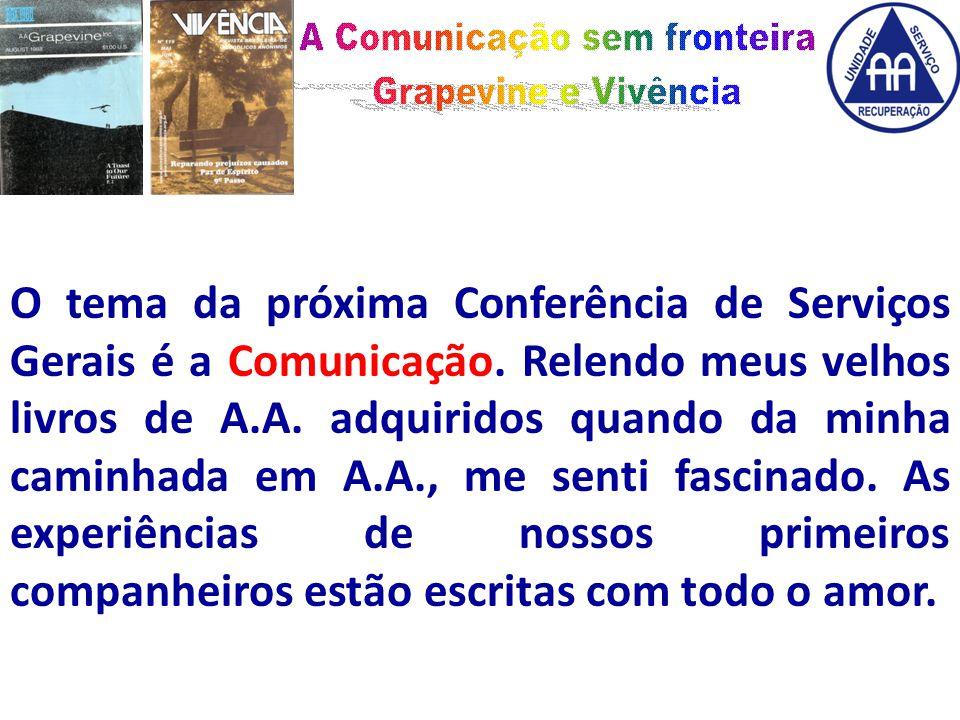O tema da próxima Conferência de Serviços Gerais é a Comunicação.