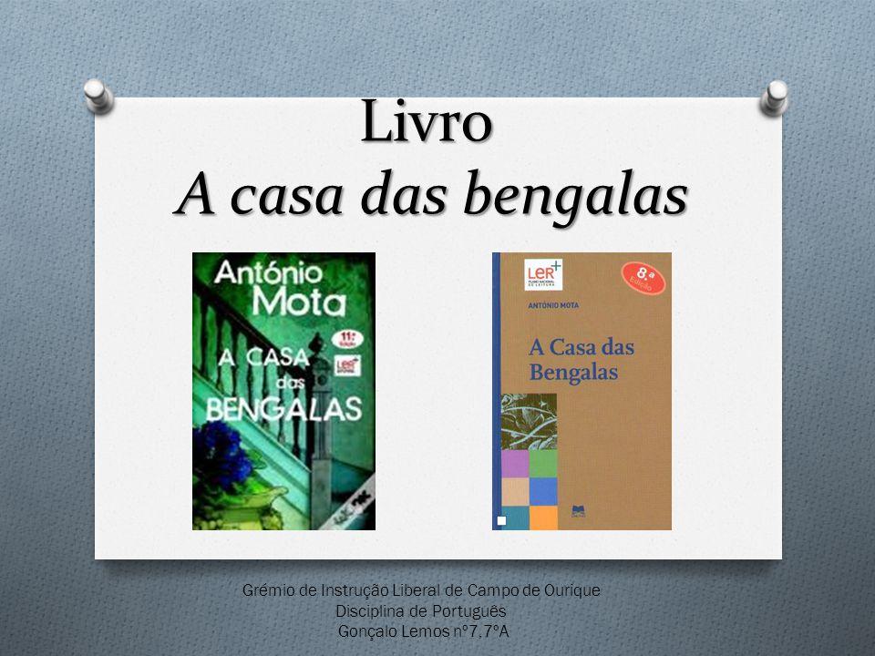 Livro A casa das bengalas Grémio de Instrução Liberal de Campo de Ourique Disciplina de Português Gonçalo Lemos nº7,7ºA
