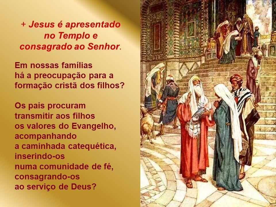 Maria e José perceberam que a Palavra de Deus, constrói a família sobre a rocha firme dos valores eternos.