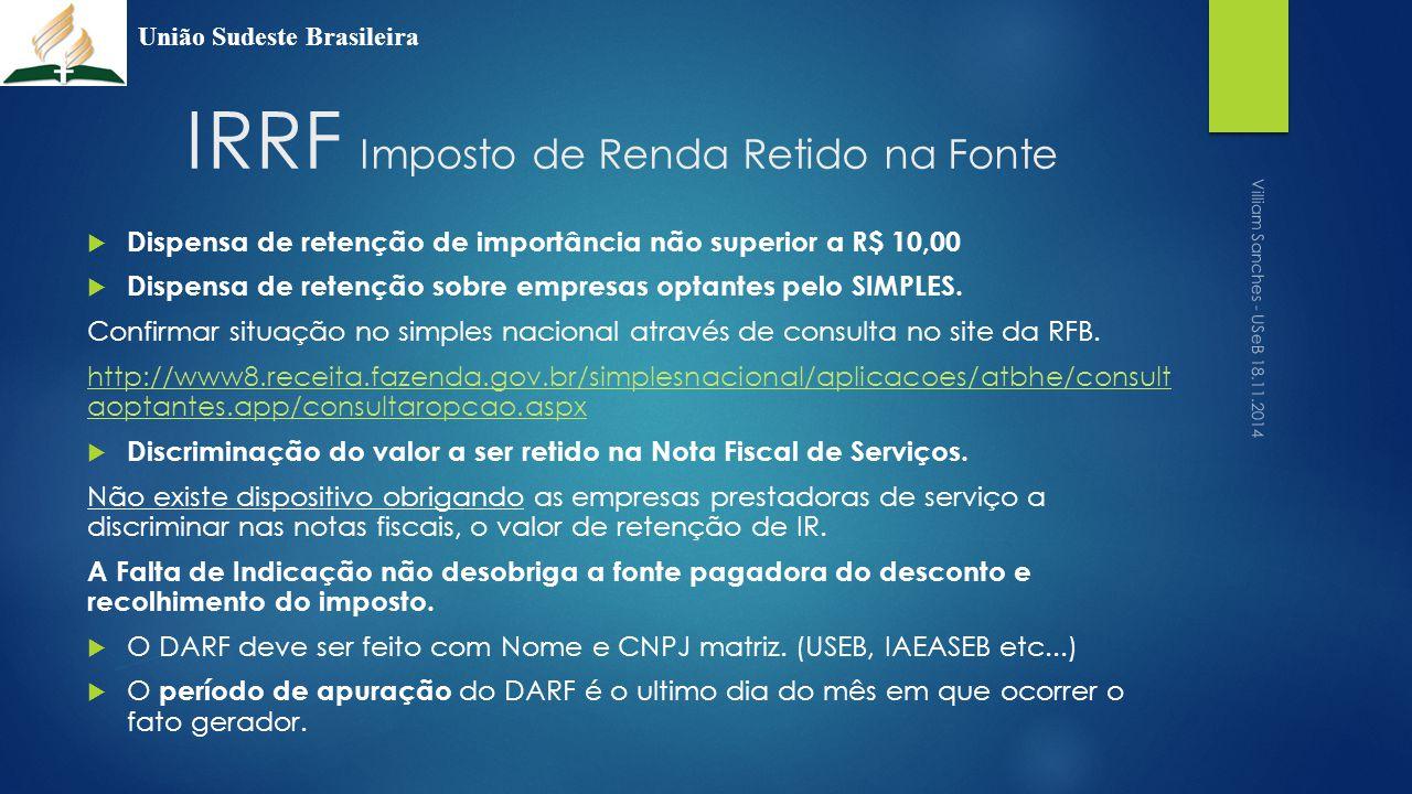 IRRF Imposto de Renda Retido na Fonte  Dispensa de retenção de importância não superior a R$ 10,00  Dispensa de retenção sobre empresas optantes pel