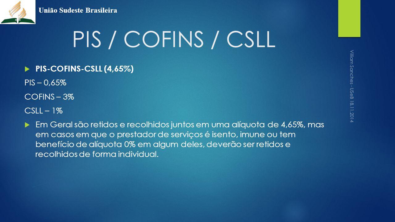 PIS / COFINS / CSLL  PIS-COFINS-CSLL (4,65%) PIS – 0,65% COFINS – 3% CSLL – 1%  Em Geral são retidos e recolhidos juntos em uma alíquota de 4,65%, m