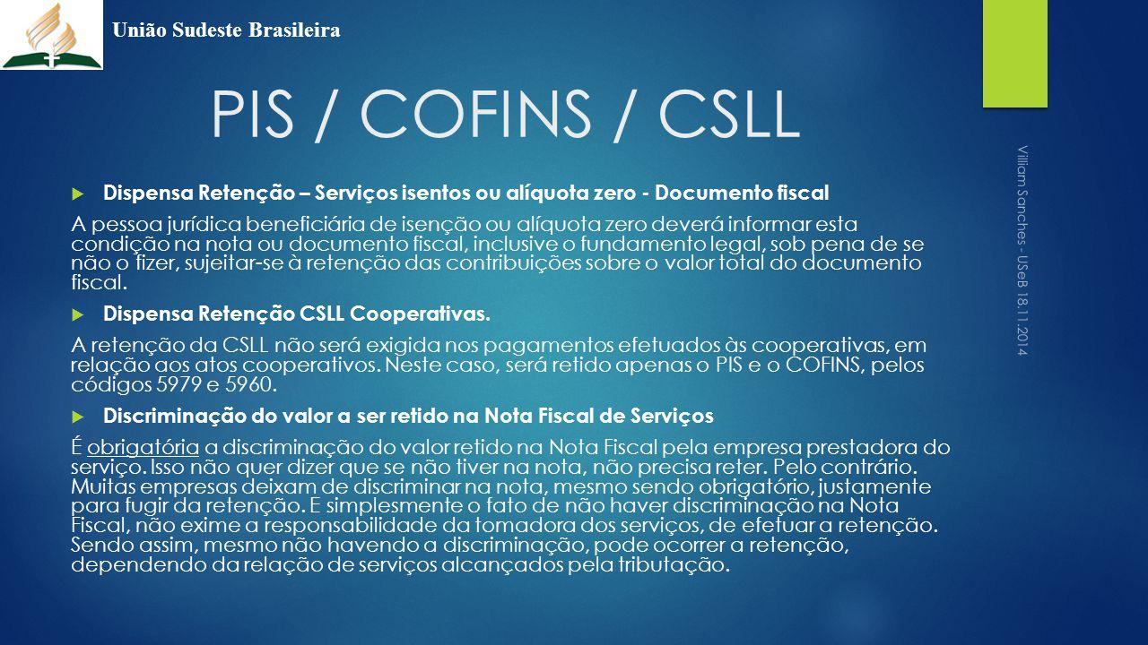 PIS / COFINS / CSLL  Dispensa Retenção – Serviços isentos ou alíquota zero - Documento fiscal A pessoa jurídica beneficiária de isenção ou alíquota z