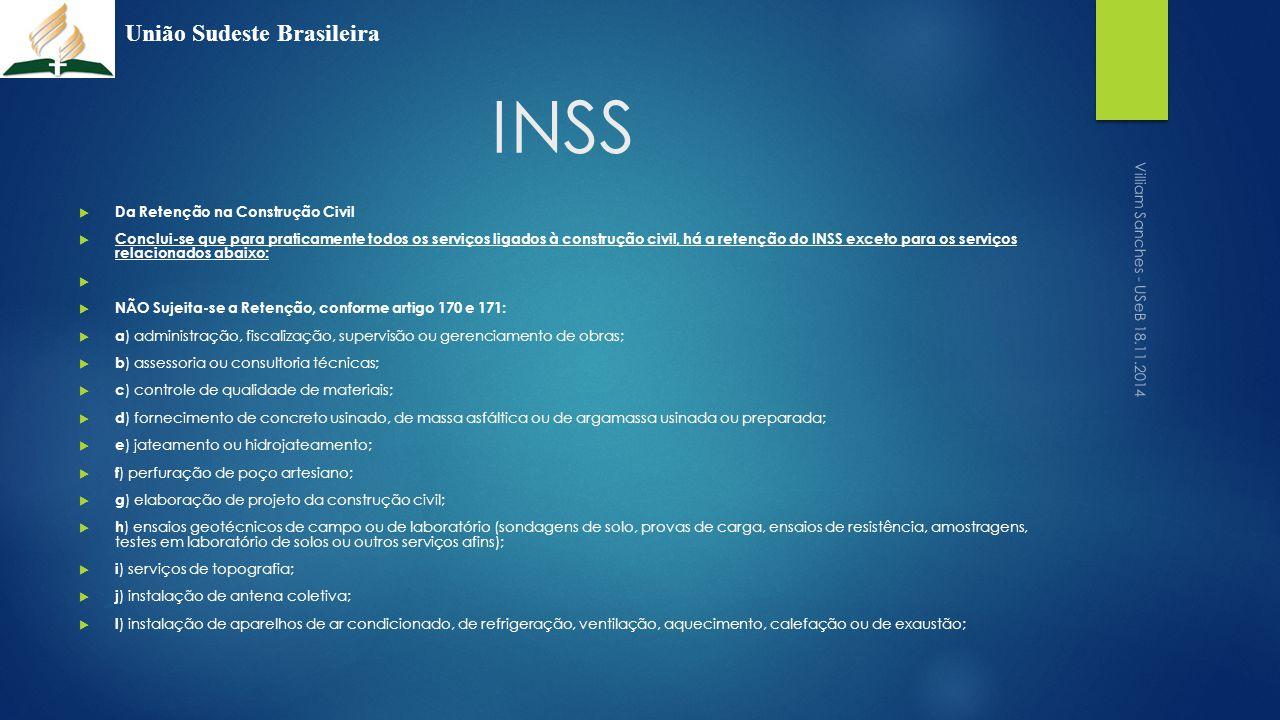INSS  Da Retenção na Construção Civil  Conclui-se que para praticamente todos os serviços ligados à construção civil, há a retenção do INSS exceto p